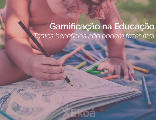 Gamificação na Educação: Tantos benefícios não podem fazer mal