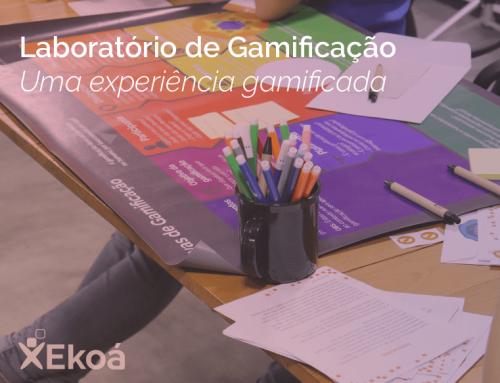 Laboratório de Gamificação: Uma experiência gamificada!